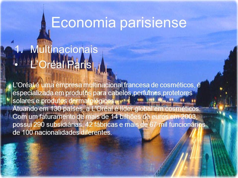 Economia parisiense 1.Multinacionais LOréal Paris L'Oréal é uma empresa multinacional francesa de cosméticos, é especializada em produtos para cabelos
