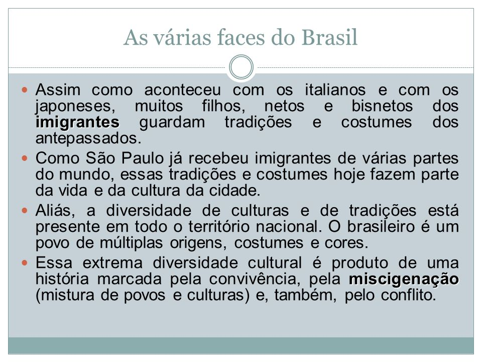 As várias faces do Brasil imigrantes Assim como aconteceu com os italianos e com os japoneses, muitos filhos, netos e bisnetos dos imigrantes guardam