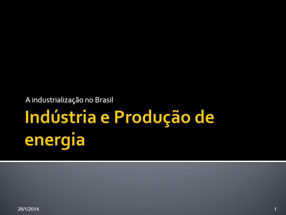A industrialização no Brasil 26/1/20141