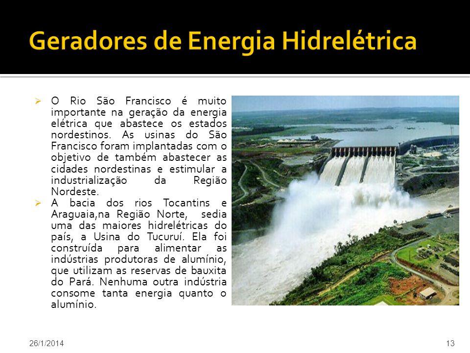 O Rio São Francisco é muito importante na geração da energia elétrica que abastece os estados nordestinos.