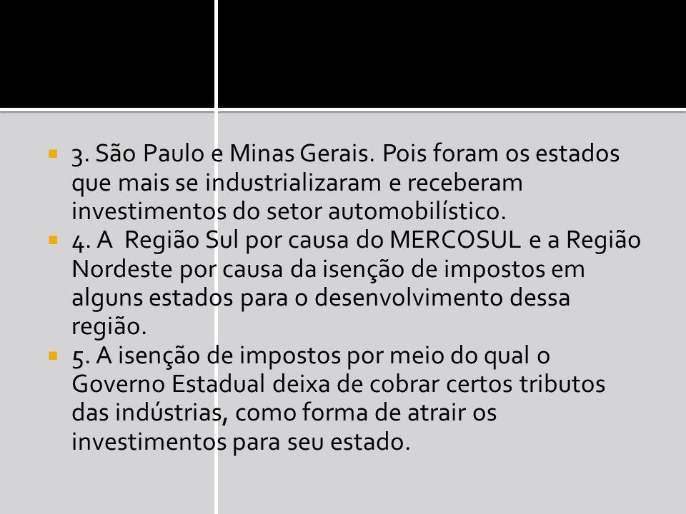 3.São Paulo e Minas Gerais.