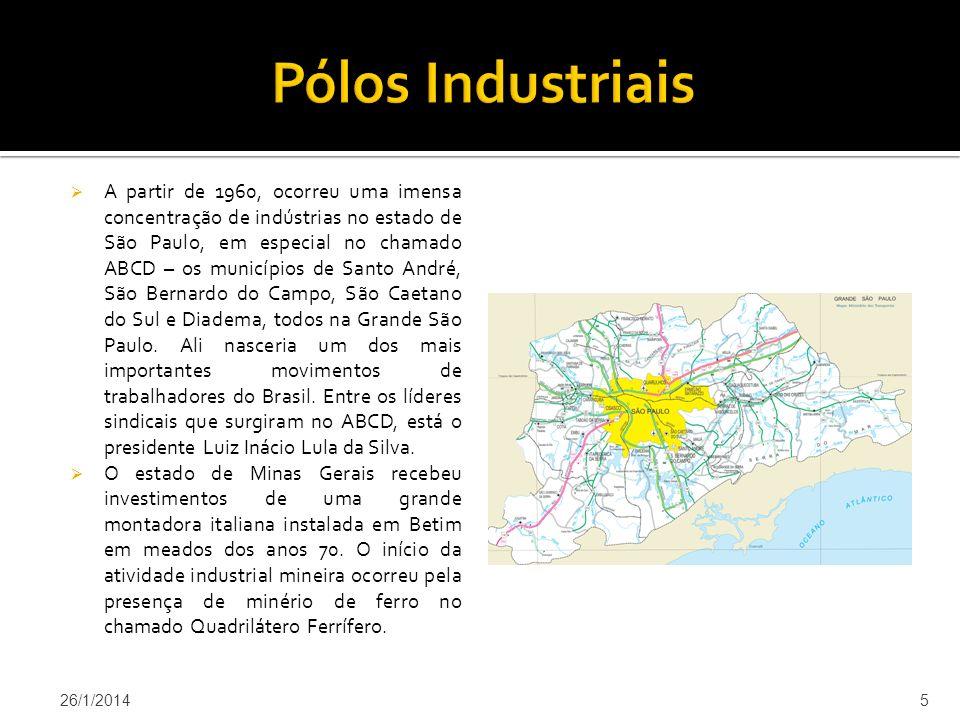 A partir de 1960, ocorreu uma imensa concentração de indústrias no estado de São Paulo, em especial no chamado ABCD – os municípios de Santo André, São Bernardo do Campo, São Caetano do Sul e Diadema, todos na Grande São Paulo.