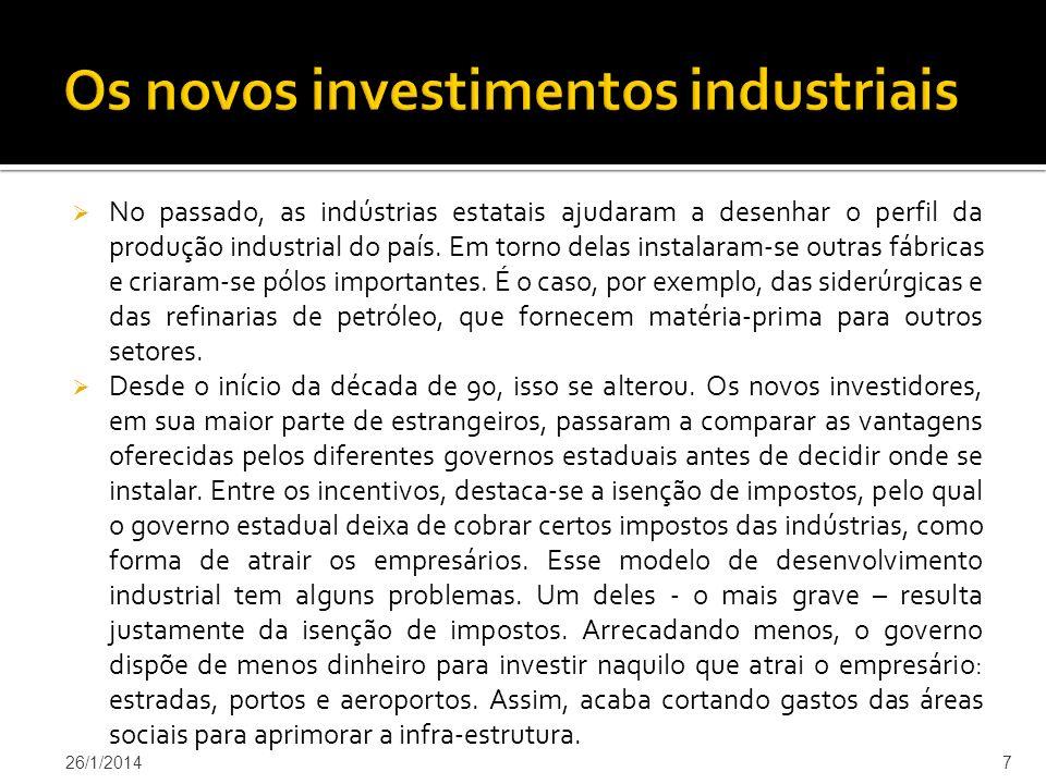 No passado, as indústrias estatais ajudaram a desenhar o perfil da produção industrial do país.