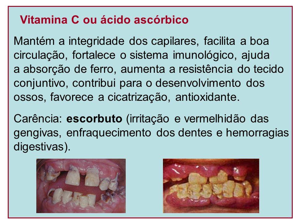 Vitamina C ou ácido ascórbico Mantém a integridade dos capilares, facilita a boa circulação, fortalece o sistema imunológico, ajuda a absorção de ferr