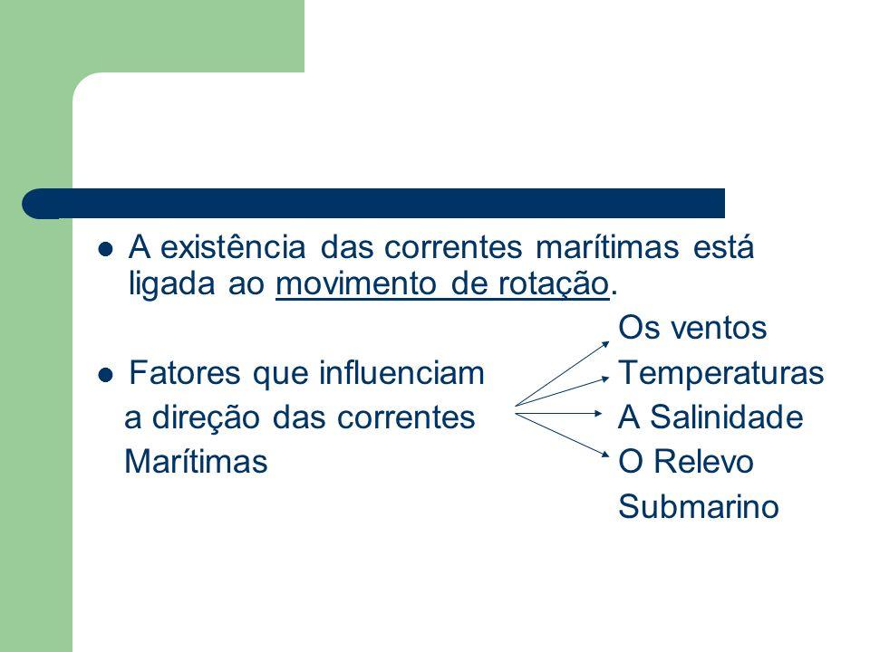 Correntes Marítimas No contexto da geografia as correntes marítimas são os movimentos mais importantes que as águas oceânicas apresentam. Dá-se o nome