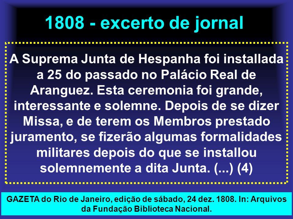 1808 - excerto de jornal A Suprema Junta de Hespanha foi installada a 25 do passado no Palácio Real de Aranguez. Esta ceremonia foi grande, interessan