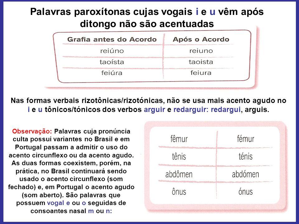 Nas formas verbais rizotônicas/rizotónicas, não se usa mais acento agudo no i e u tônicos/tónicos dos verbos arguir e redarguir: redargui, arguis. Pal
