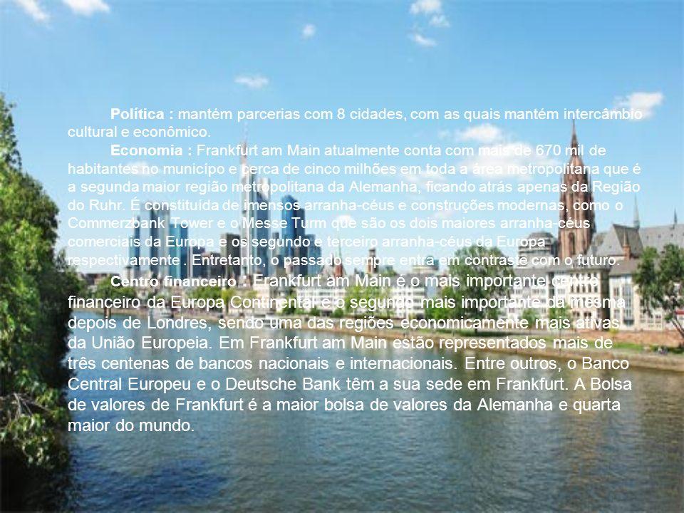 Política : mantém parcerias com 8 cidades, com as quais mantém intercâmbio cultural e econômico.