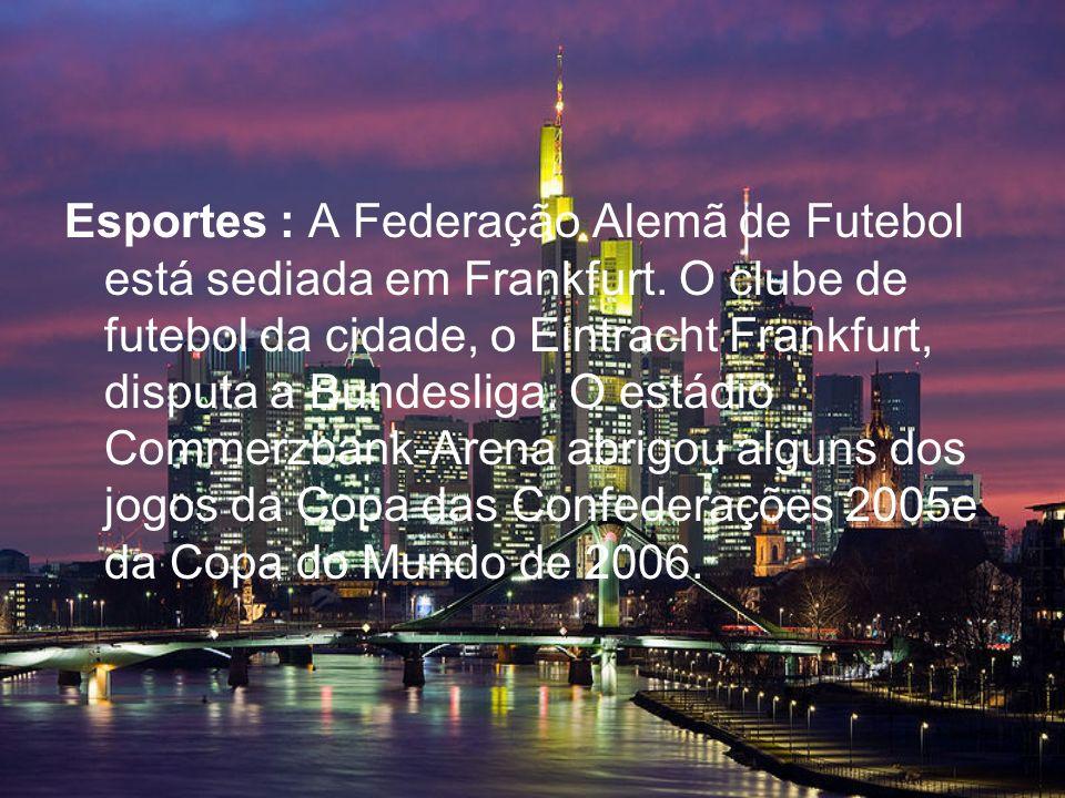 Esportes : A Federação Alemã de Futebol está sediada em Frankfurt.