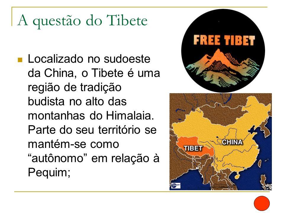 A questão do Tibete Localizado no sudoeste da China, o Tibete é uma região de tradição budista no alto das montanhas do Himalaia. Parte do seu territó