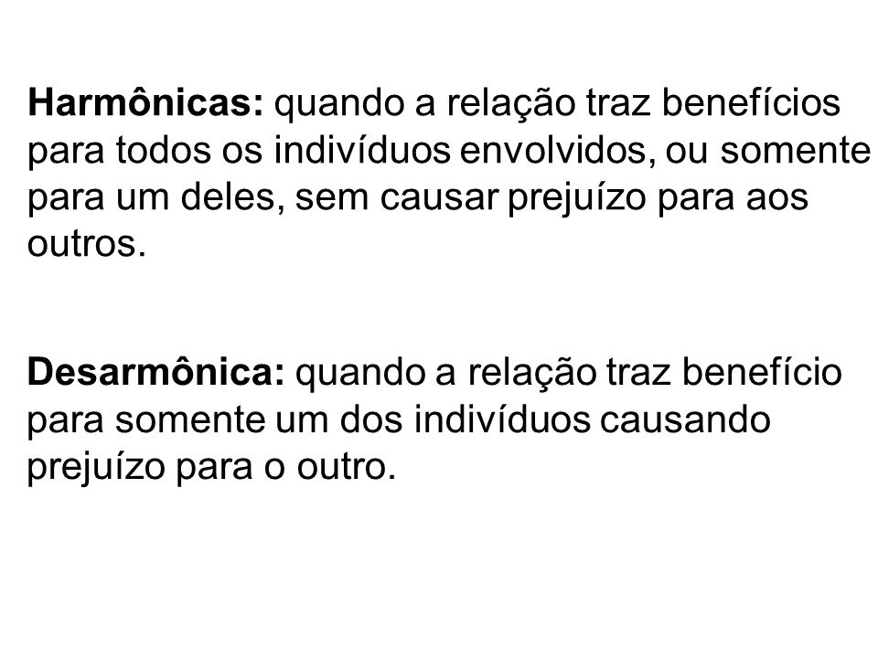 RELAÇÕES INTRA-ESPECÍFICAS HARMÔNICAS Colônias: associações entre indivíduos que mantém ligação anatômica entre si.