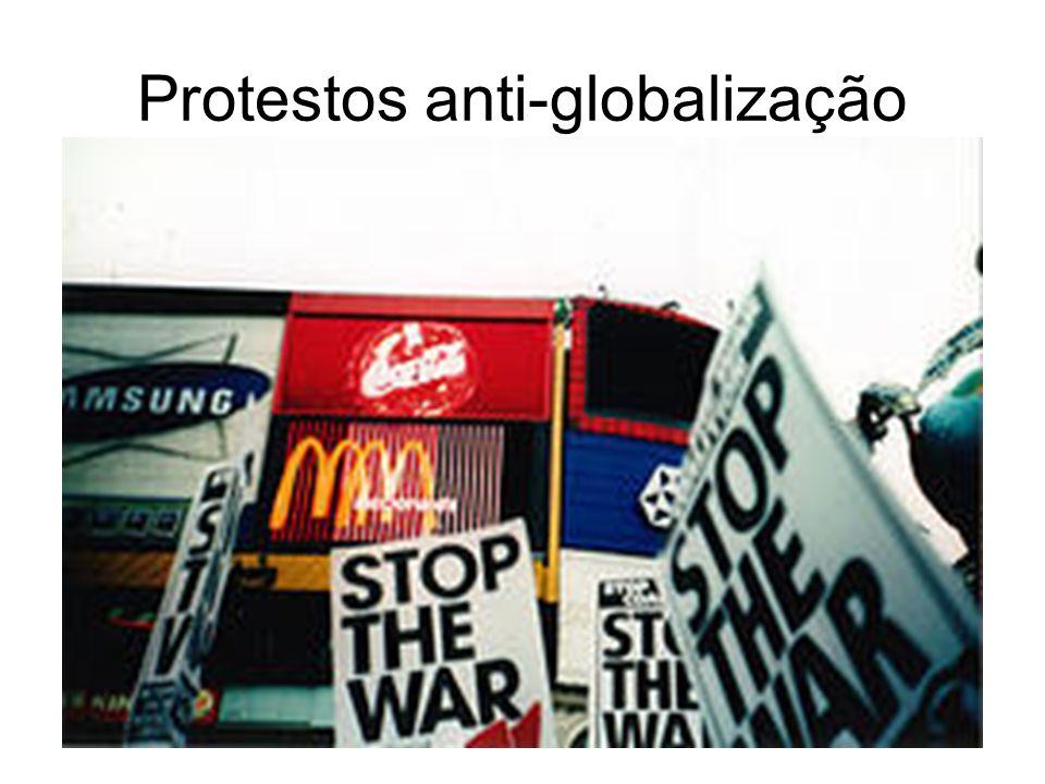 Massificação cultural e ridicularização do diferente; Massificação cultural e ridicularização do diferente; Protestos anti-globalização, com aumento d