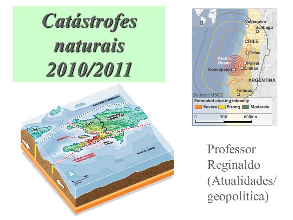 Freqüência dos terremotos A freqüência de fenômenos como terremotos, tsunamis e vulcanismos no mundo está normal, assim como a intensidade.