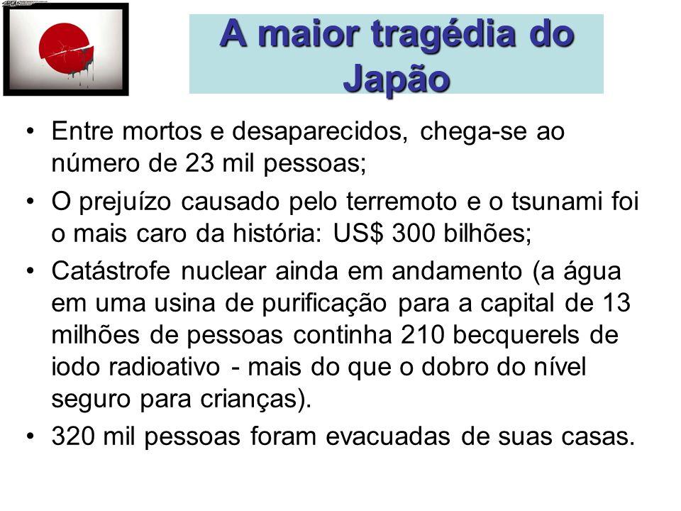 Entre mortos e desaparecidos, chega-se ao número de 23 mil pessoas; O prejuízo causado pelo terremoto e o tsunami foi o mais caro da história: US$ 300