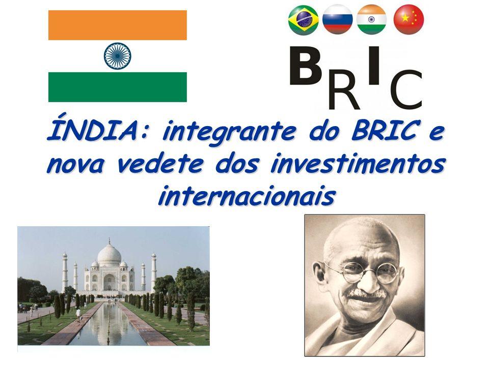 ÍNDIA: integrante do BRIC e nova vedete dos investimentos internacionais