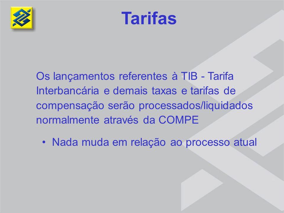 Os lançamentos referentes à TIB - Tarifa Interbancária e demais taxas e tarifas de compensação serão processados/liquidados normalmente através da COM