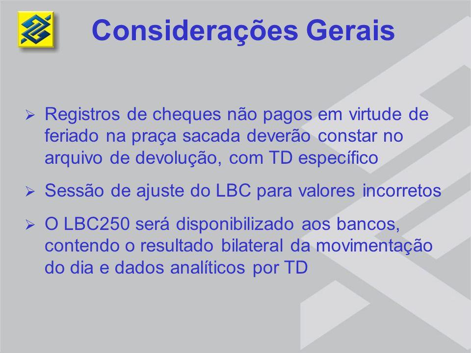 Registros de cheques não pagos em virtude de feriado na praça sacada deverão constar no arquivo de devolução, com TD específico Sessão de ajuste do LB