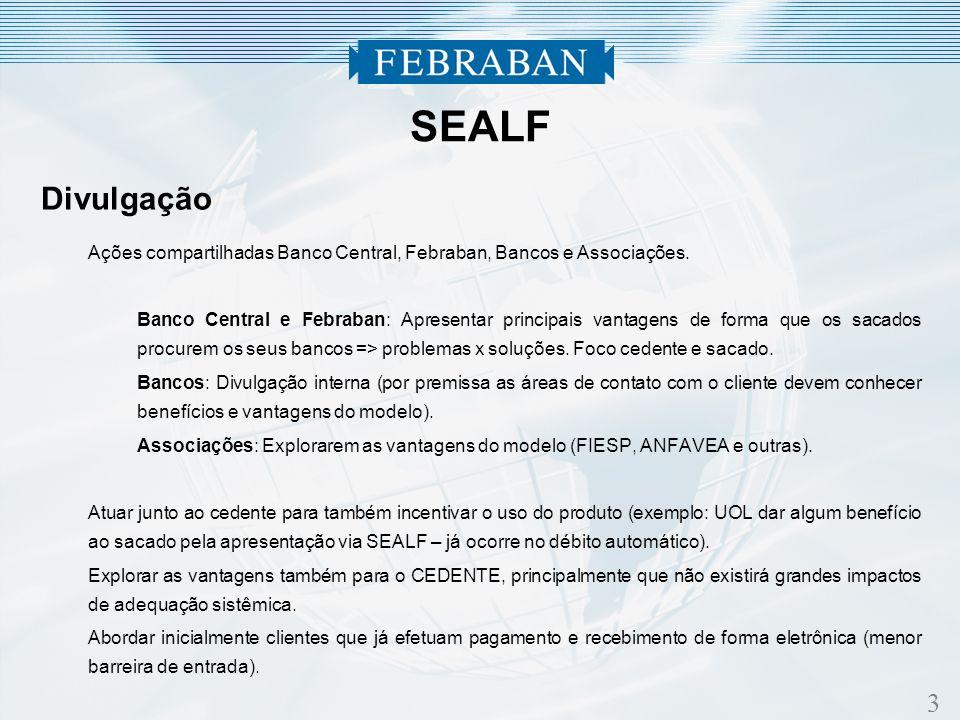 3 Divulgação Ações compartilhadas Banco Central, Febraban, Bancos e Associações.