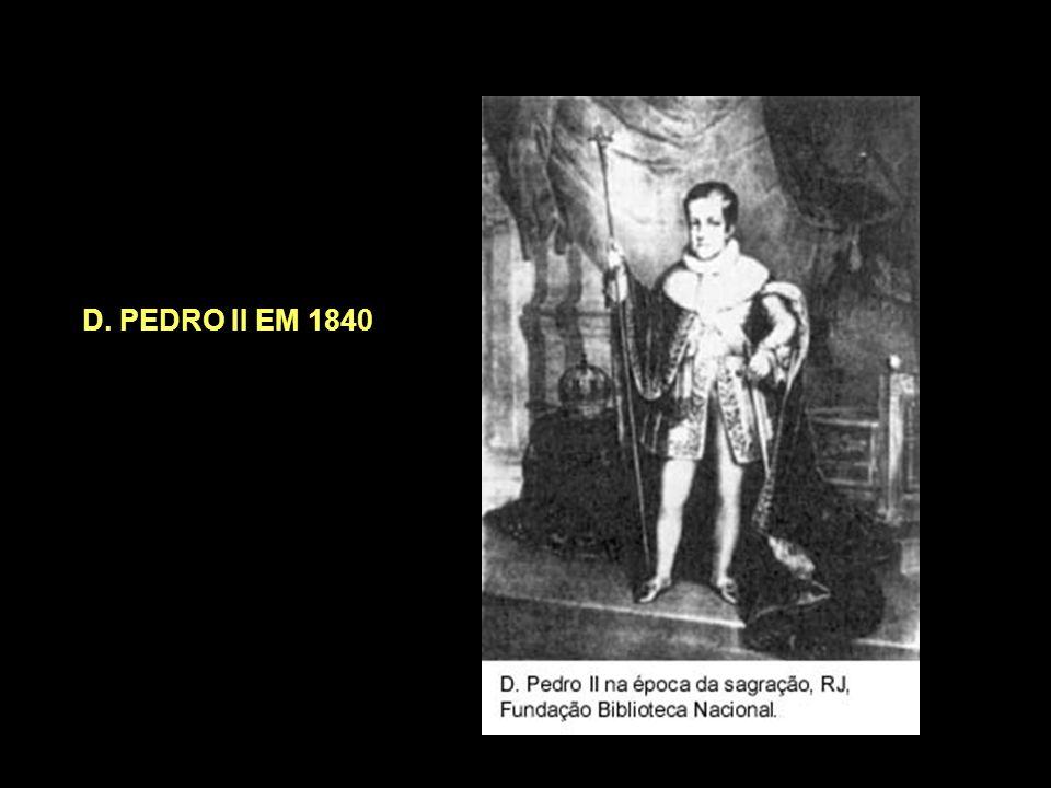 GOLPE DA MAIORIDADE (1840) -Chamamos de Golpe da Maioridade a coroação de D. Pedro II como imperador do Brasil com apenas 14 anos de idade. - A Consti