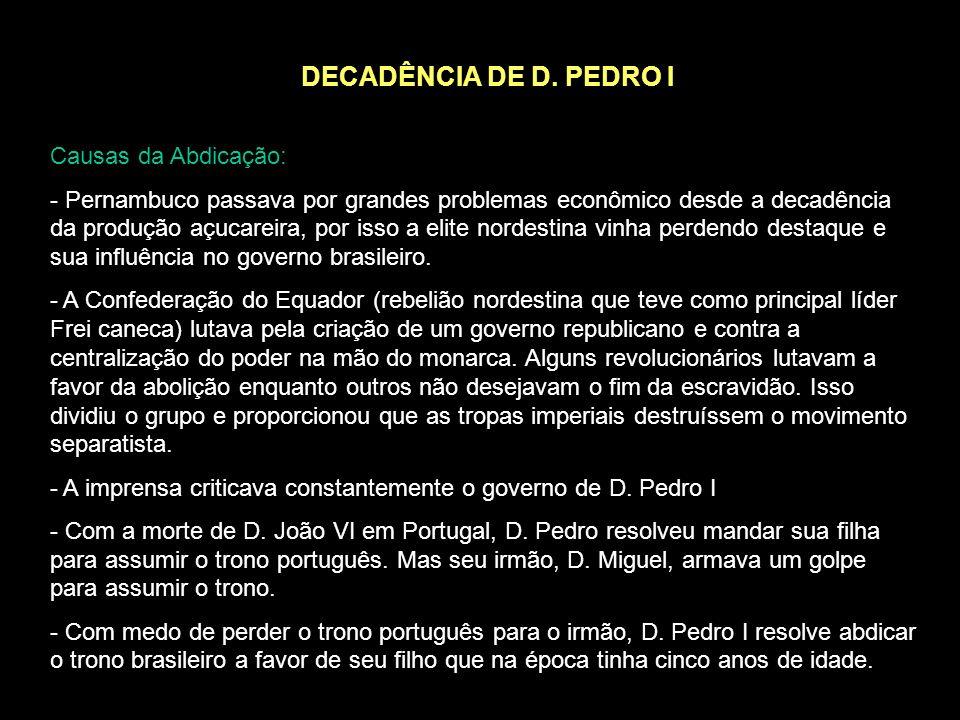 PRIMEIRO REINADO Características: - Quando D. Pedro I assumiu o poder ele convocou apenas os membros da elite portuguesa urbana que residia no Brasil