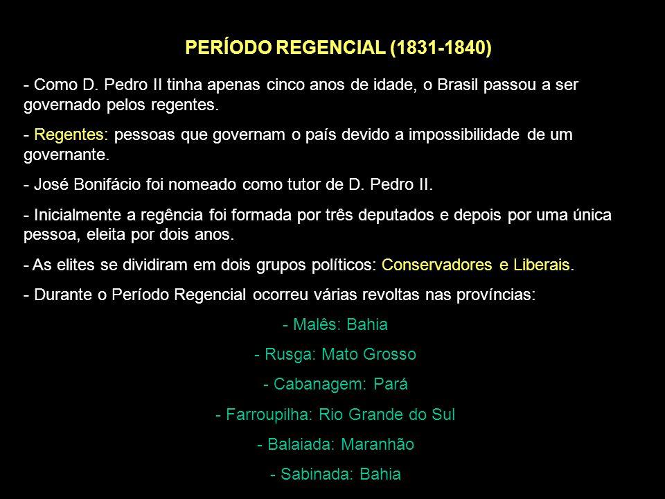 PERÍODO REGENCIAL (1831-1840) - Como D.