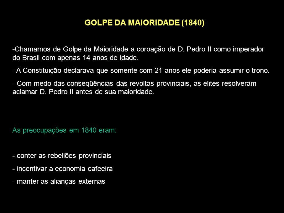 PERÍODO REGENCIAL (1831-1840) - Como D. Pedro II tinha apenas cinco anos de idade, o Brasil passou a ser governado pelos regentes. - Regentes: pessoas