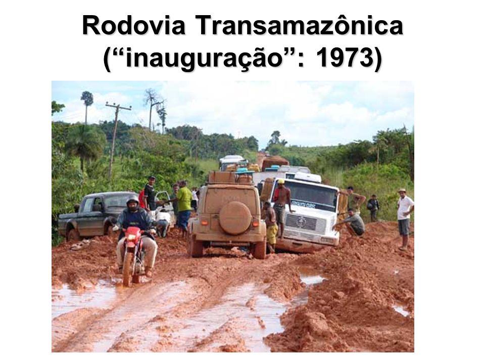 Rodovia Transamazônica (inauguração: 1973)