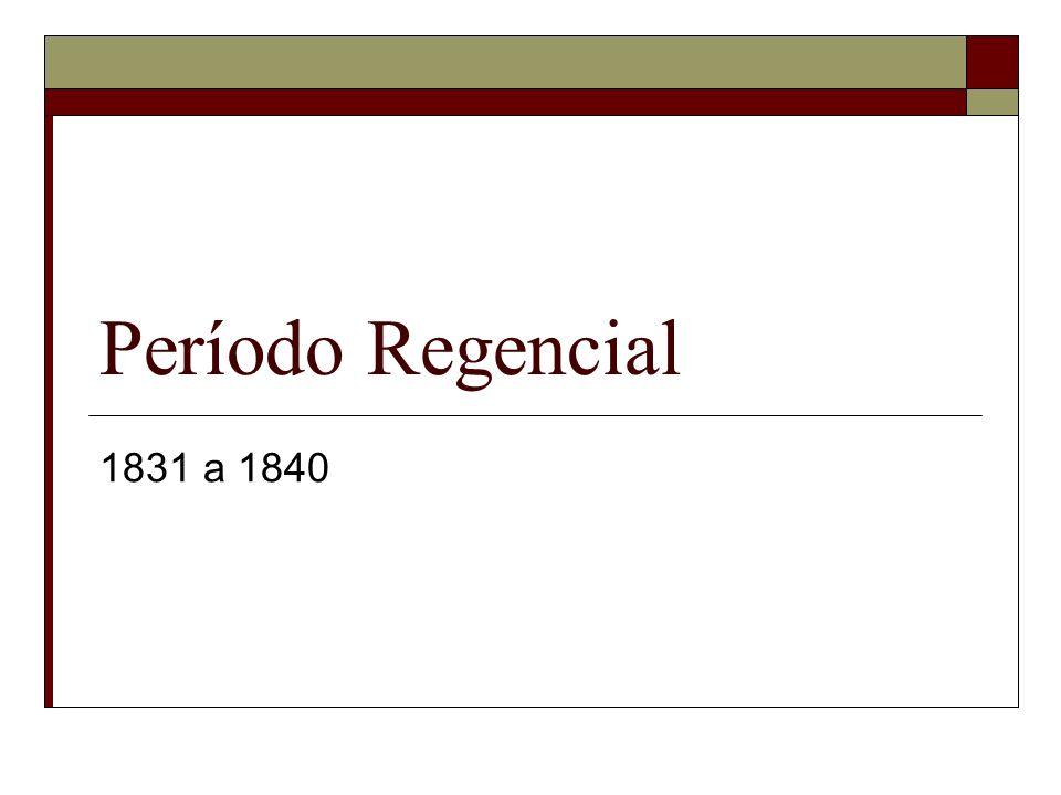 Período Regencial 1831 a 1840