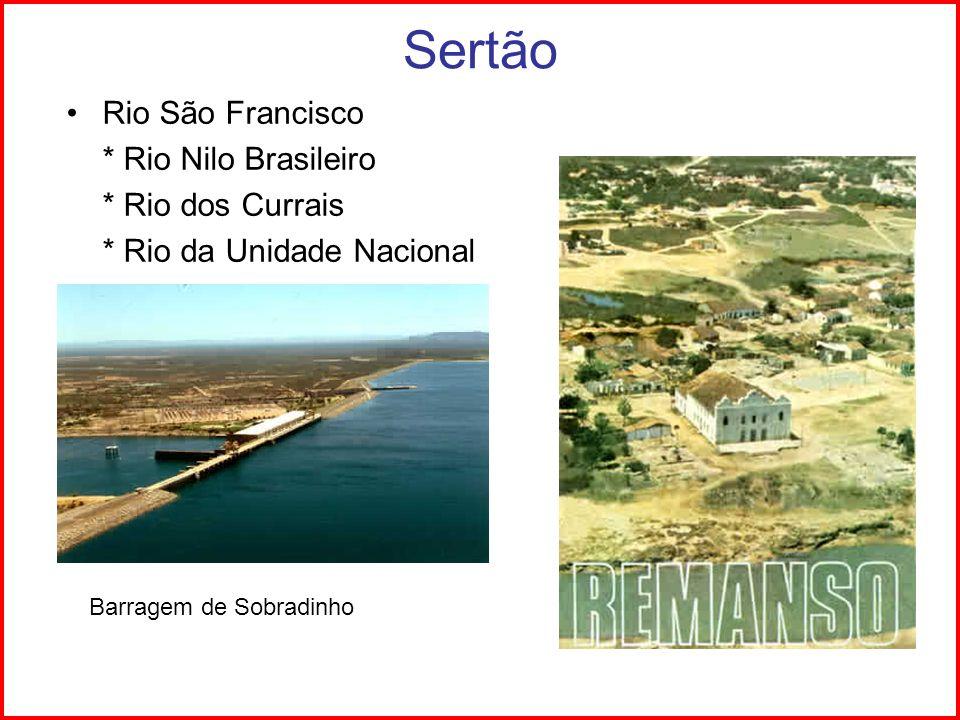 Sertão Rio São Francisco * Rio Nilo Brasileiro * Rio dos Currais * Rio da Unidade Nacional Barragem de Sobradinho