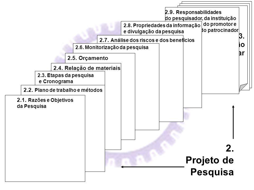 3. Documentação Complementar 2.9. Responsabilidades do pesquisador, da instituição do promotor e do patrocinador 2.8. Propriedades da informação e div