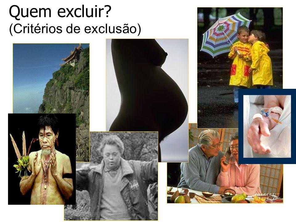 Quem excluir? (Critérios de exclusão)