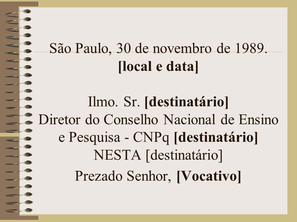São Paulo, 30 de novembro de 1989.[local e data] Ilmo.