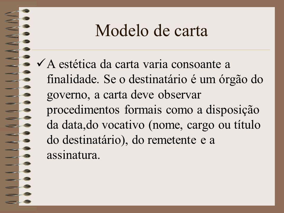 Modelo de carta A estética da carta varia consoante a finalidade.