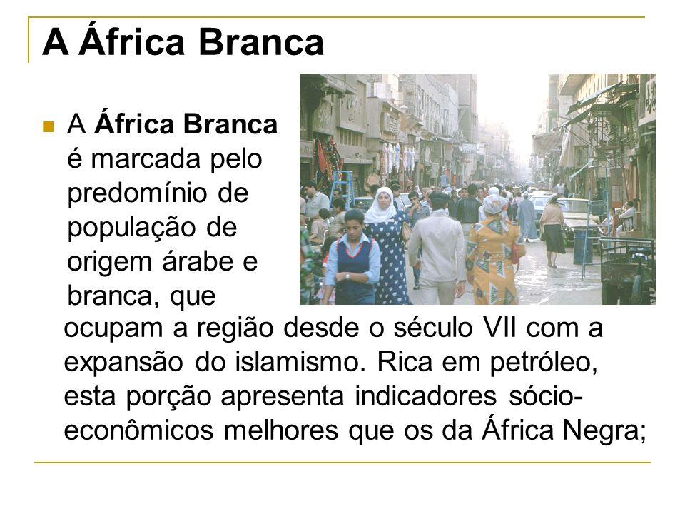 A África Branca é marcada pelo predomínio de população de origem árabe e branca, que A África Branca ocupam a região desde o século VII com a expansão