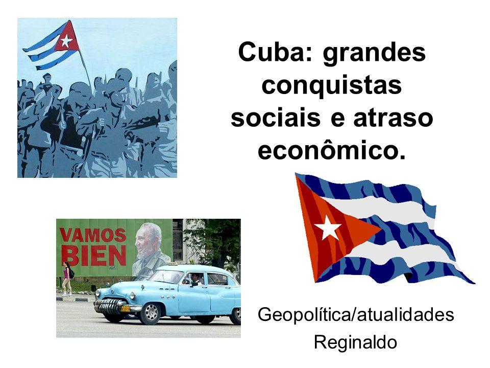 Histórico 1902: independência de Cuba após três anos de administração dos EUA; Até 1934 os EUA mantém o direito de intervir nos assuntos internos; 1934-58: Ditadura de Fulgêncio Batista com apoio dos EUA; Cuba era o paraíso do turismo, dos jogos e da prostituição para os ricos dos EUA, enquanto o povo cubano vivia na miséria.