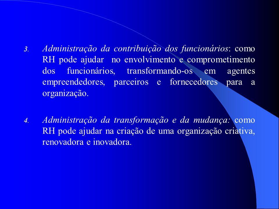 3. Administração da contribuição dos funcionários: como RH pode ajudar no envolvimento e comprometimento dos funcionários, transformando-os em agentes