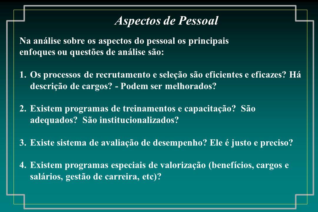 Na análise sobre os aspectos do pessoal os principais enfoques ou questões de análise são: 1.Os processos de recrutamento e seleção são eficientes e e