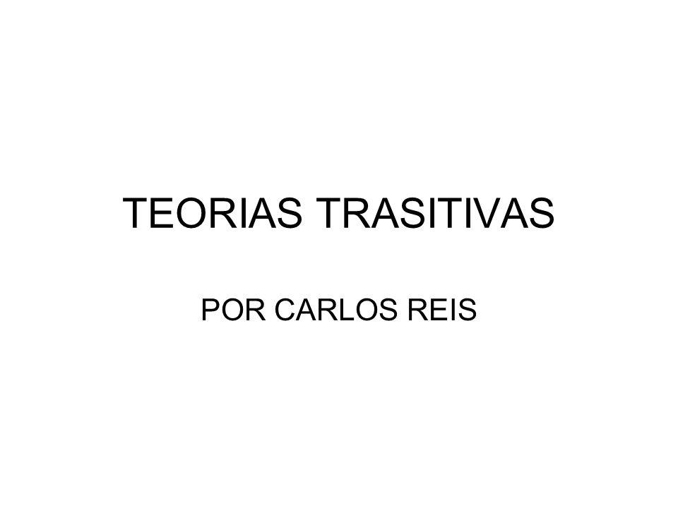 TEORIAS TRASITIVAS POR CARLOS REIS