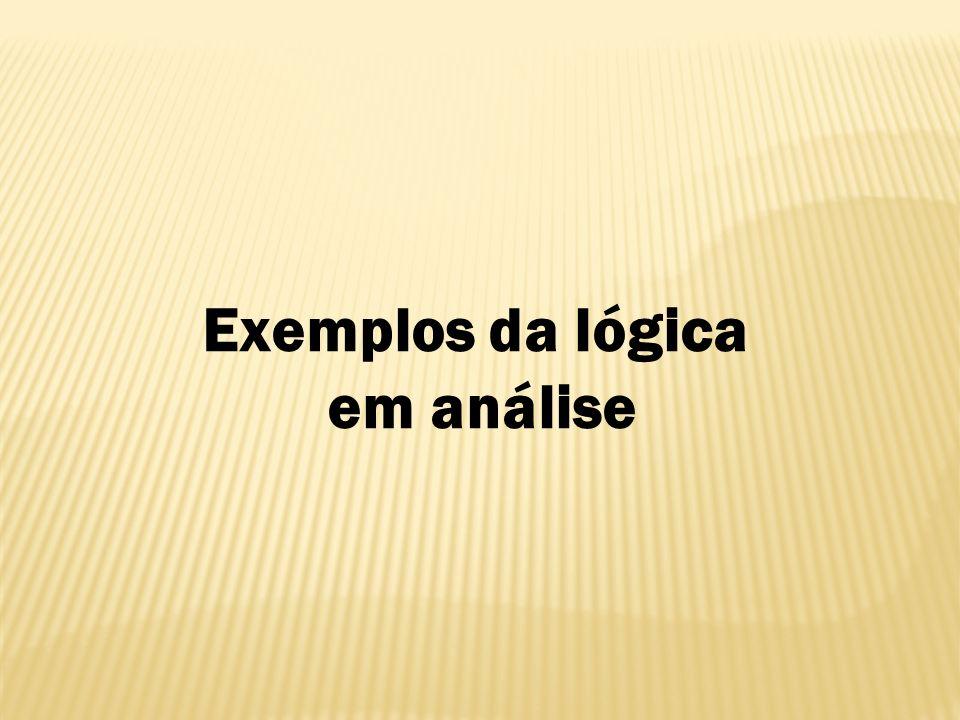 Exemplos da lógica em análise