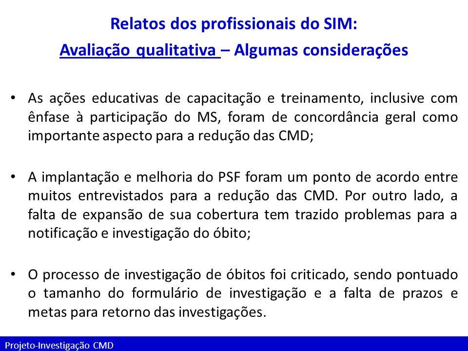 Projeto-Investigação CMD Relatos dos profissionais do SIM: Avaliação qualitativa – Algumas considerações As ações educativas de capacitação e treiname