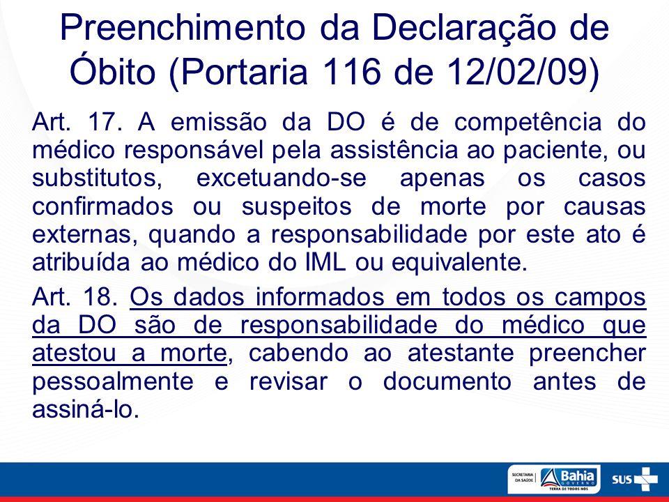 Art. 17. A emissão da DO é de competência do médico responsável pela assistência ao paciente, ou substitutos, excetuando-se apenas os casos confirmado