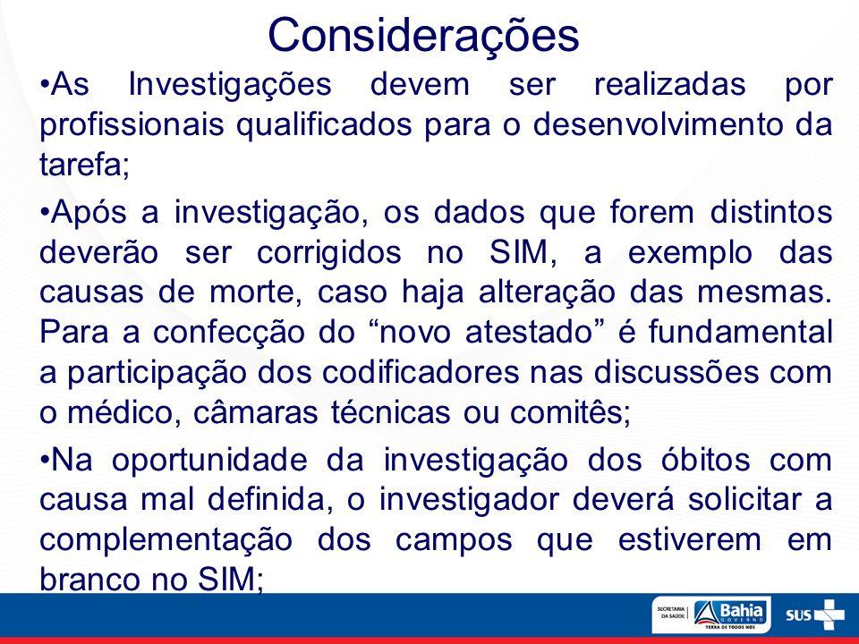 As Investigações devem ser realizadas por profissionais qualificados para o desenvolvimento da tarefa; Após a investigação, os dados que forem distint
