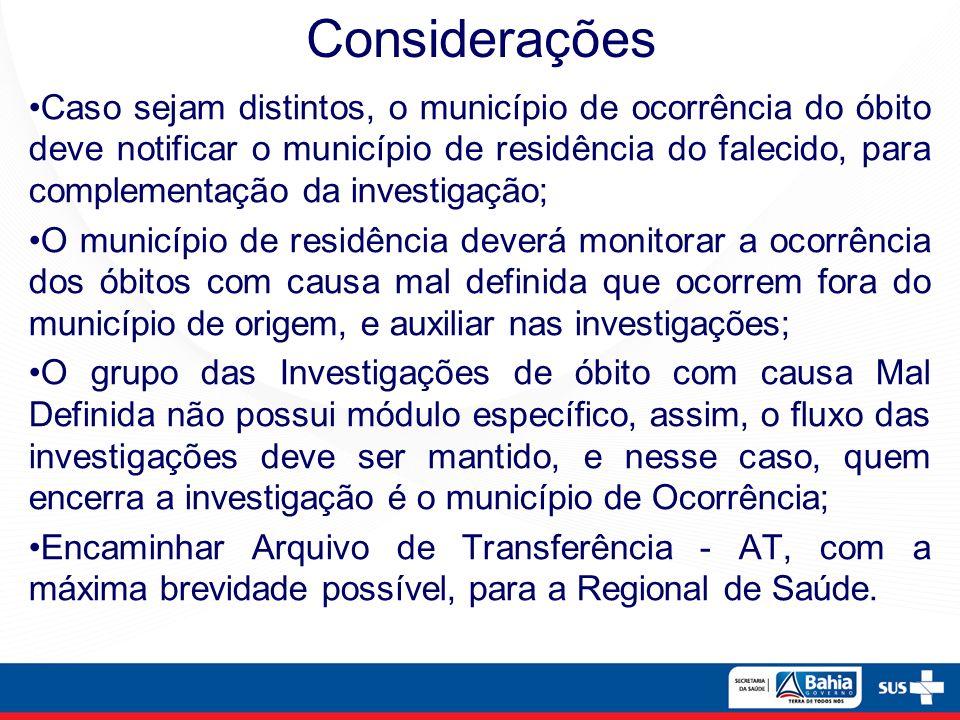 Caso sejam distintos, o município de ocorrência do óbito deve notificar o município de residência do falecido, para complementação da investigação; O