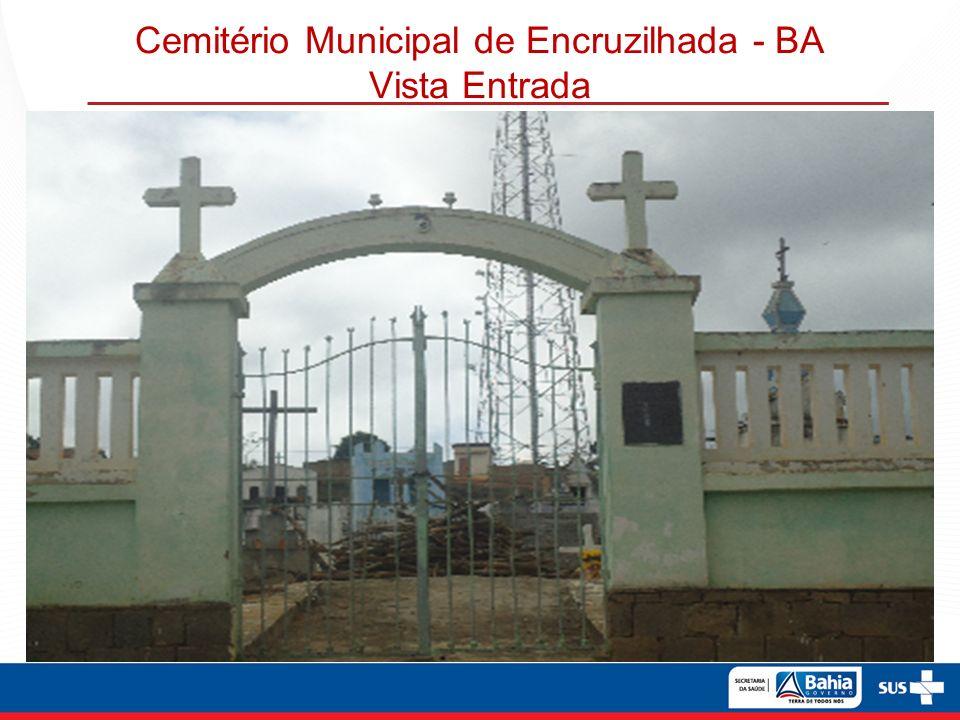 Cemitério Municipal de Encruzilhada - BA Vista Entrada