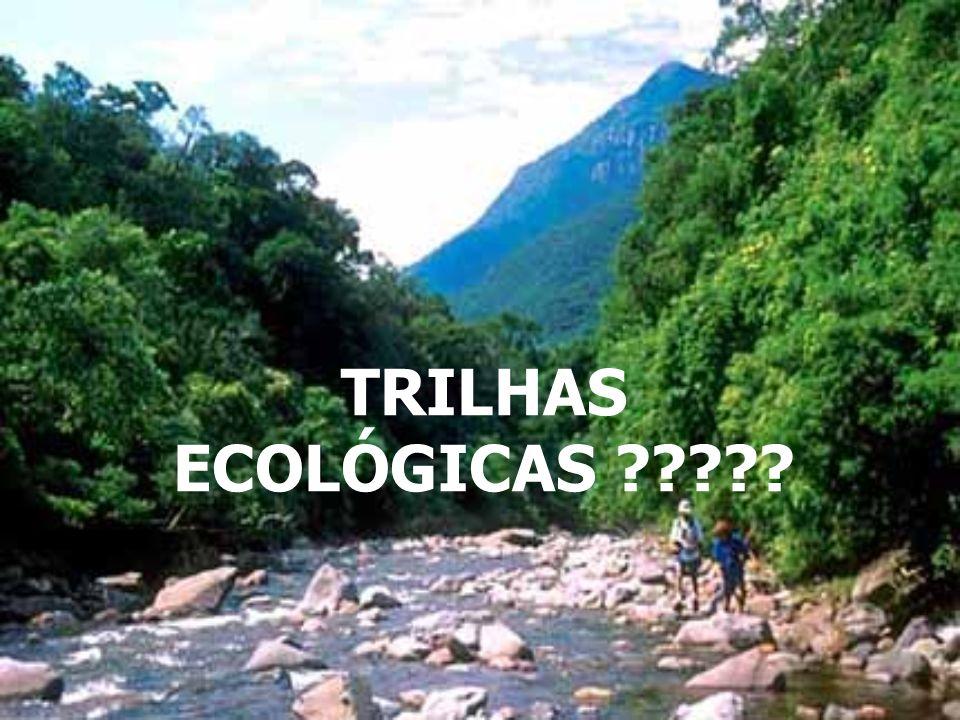 TRILHAS ECOLÓGICAS ?????