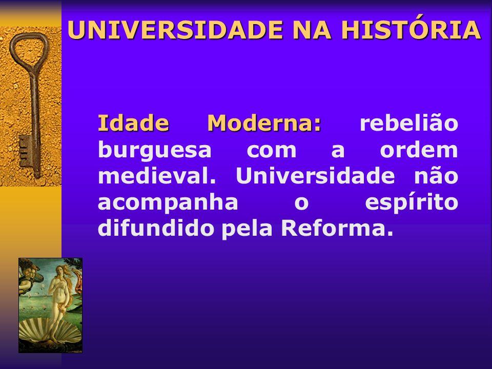 Final da Idade Média (meados do século XI a XV): Final da Idade Média (meados do século XI a XV): nasce a universidade identificada com sua sociedade
