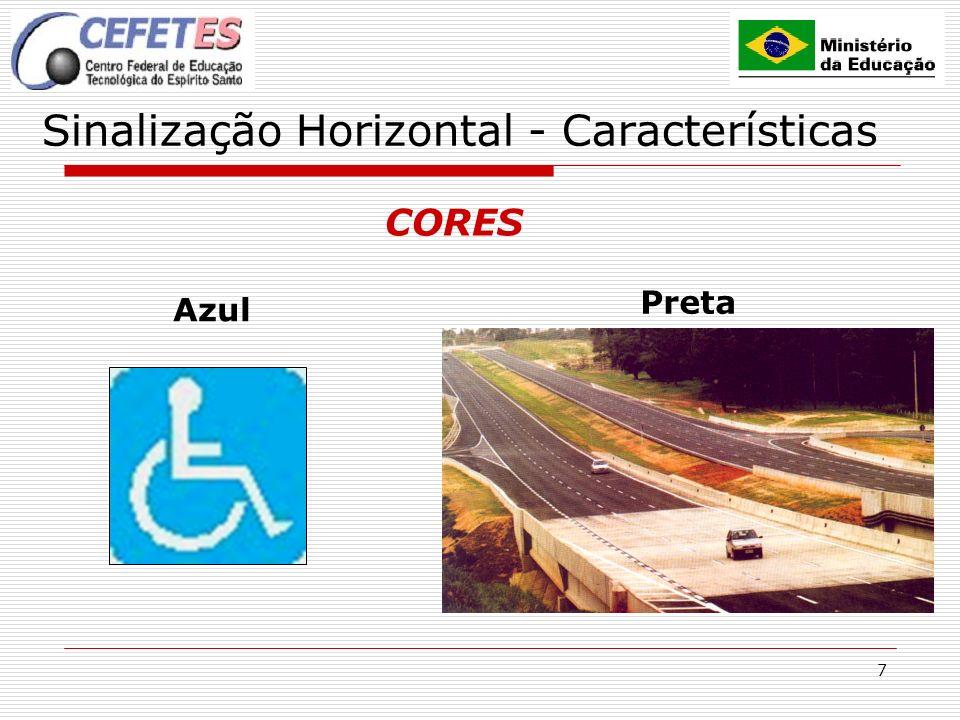 7 Sinalização Horizontal - Características CORES Azul Preta