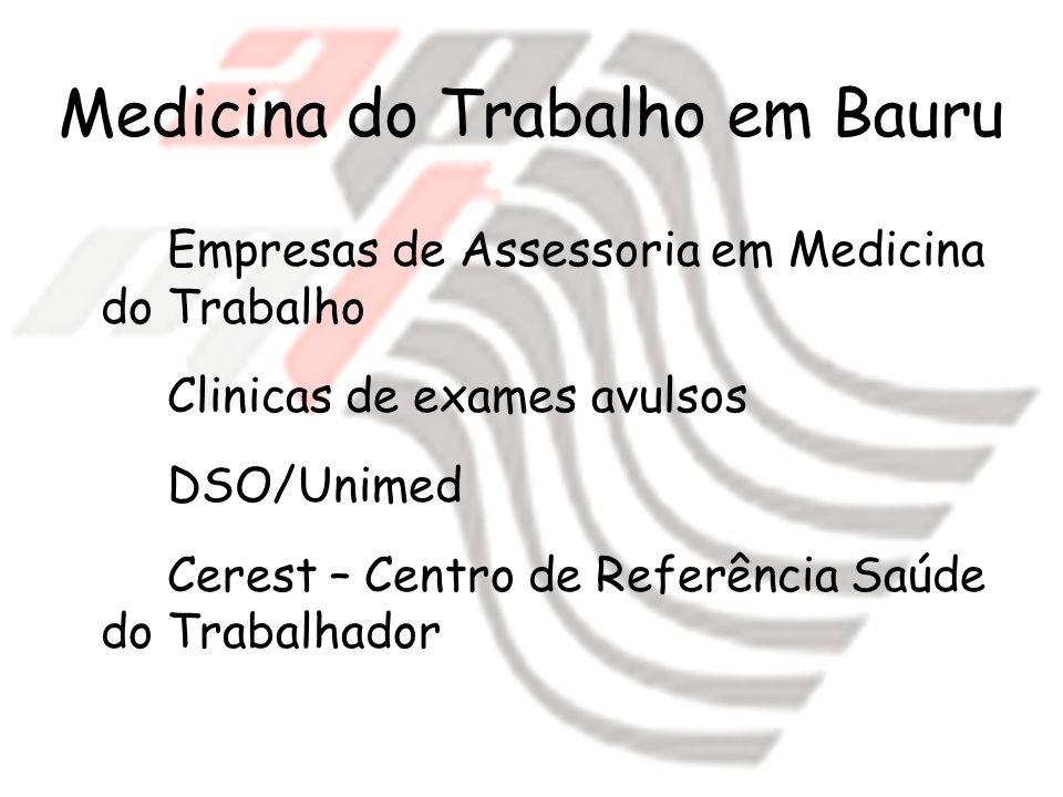 Medicina do Trabalho em Bauru Empresas de Assessoria em Medicina do Trabalho Clinicas de exames avulsos DSO/Unimed Cerest – Centro de Referência Saúde