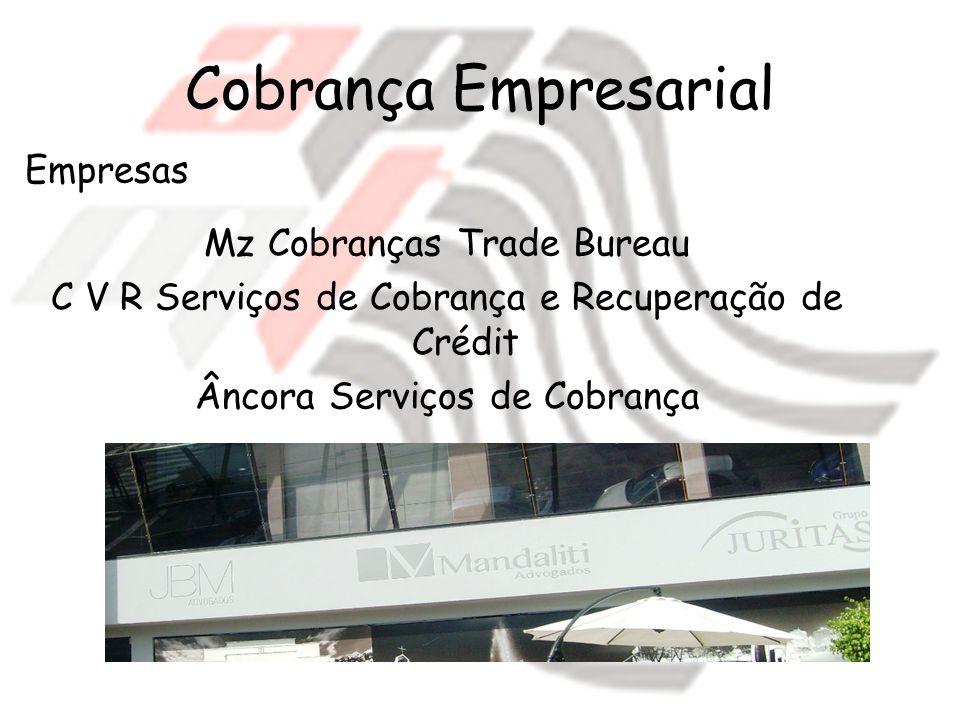 Cobrança Empresarial Empresas Mz Cobranças Trade Bureau C V R Serviços de Cobrança e Recuperação de Crédit Âncora Serviços de Cobrança