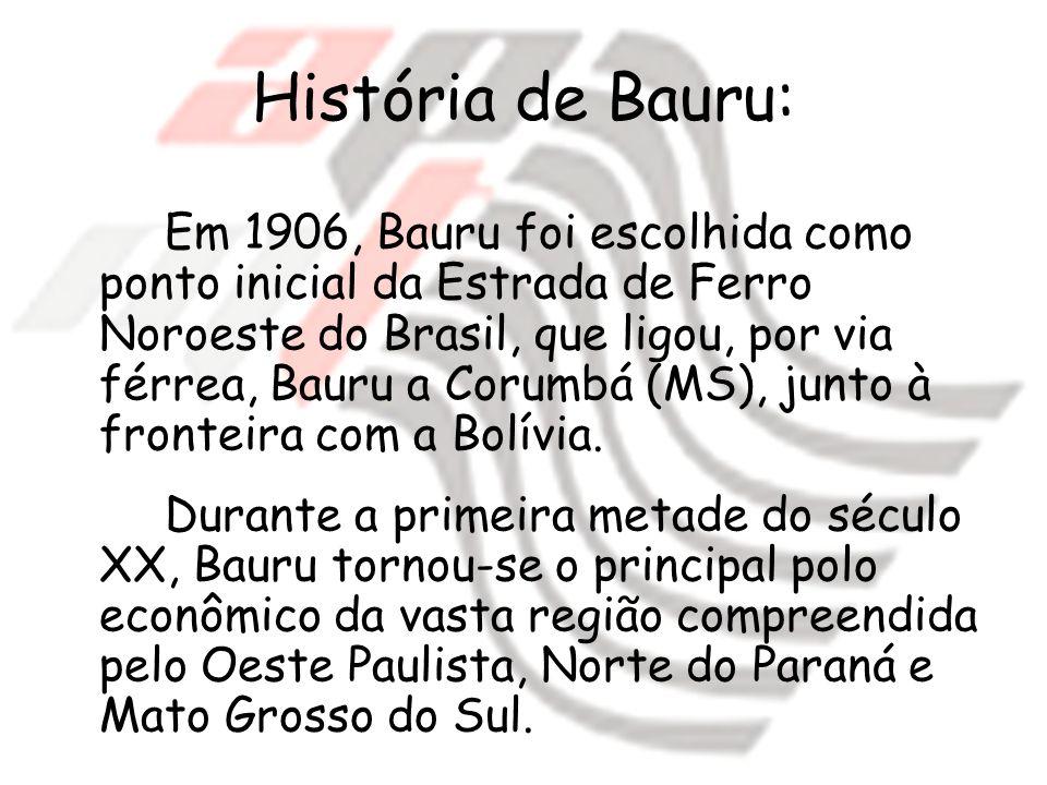 Em 1906, Bauru foi escolhida como ponto inicial da Estrada de Ferro Noroeste do Brasil, que ligou, por via férrea, Bauru a Corumbá (MS), junto à front